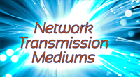 IP Networking: Transmission Mediums