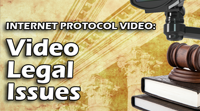 IP Video: Legal Issues