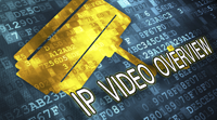 IP Video: Overview